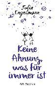 Cover-Bild zu Keine Ahnung, was für immer ist (eBook) von Engelmann, Julia