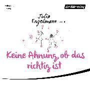 Cover-Bild zu Keine Ahnung, ob das richtig ist (Audio Download) von Engelmann, Julia