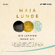 Cover-Bild zu Die Letzten ihrer Art (Audio Download) von Lunde, Maja