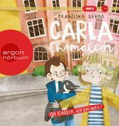 Cover-Bild zu Carla Chamäleon: Oh Schreck, ich bin weg! von Gehm, Franziska