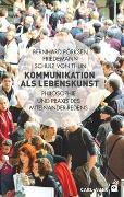 Cover-Bild zu Kommunikation als Lebenskunst von Pörksen, Bernhard