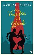 Cover-Bild zu Ein Tropfen vom Glück (eBook) von Laurain, Antoine