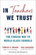 Cover-Bild zu In Teachers We Trust: The Finnish Way to World-Class Schools (eBook) von Sahlberg, Pasi