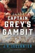 Cover-Bild zu Captain Grey's Gambit: A Novel (Vol. Book 2) (A Thomas Grey Novel) (eBook) von Gelernter, J. H.