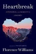 Cover-Bild zu Heartbreak: A Personal and Scientific Journey (eBook) von Williams, Florence