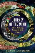 Cover-Bild zu Journey of the Mind: How Thinking Emerged from Chaos (eBook) von Ogas, Ogi