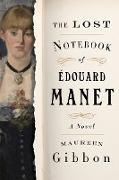 Cover-Bild zu The Lost Notebook of Édouard Manet: A Novel (eBook) von Gibbon, Maureen
