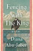Cover-Bild zu Fencing with the King: A Novel (eBook) von Abu-Jaber, Diana