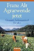 Cover-Bild zu Agrarwende jetzt (eBook) von Alt, Franz