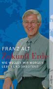 Cover-Bild zu Zukunft Erde von Alt, Franz