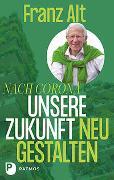 Cover-Bild zu Nach Corona: Unsere Zukunft neu gestalten von Alt, Franz