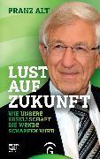 Cover-Bild zu Lust auf Zukunft (eBook) von Alt, Franz
