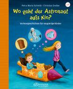 Cover-Bild zu Schmitt, Petra Maria: Wo geht der Astronaut aufs Klo?