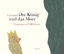 Cover-Bild zu Der König und das Meer von Janisch, Heinz