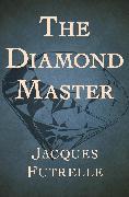 Cover-Bild zu The Diamond Master (eBook) von Futrelle, Jacques