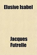 Cover-Bild zu Elusive Isabel von Futrelle, Jacques