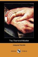 Cover-Bild zu The Diamond Master (Dodo Press) von Futrelle, Jacques