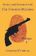Cover-Bild zu Mystery and Detection with the Thinking Machine, Volume 1 von Futrelle, Jacques