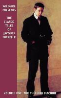 Cover-Bild zu The Classic Tales of Jacques Futrelle, Volume One von Futrelle, Jacques