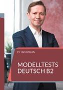 Cover-Bild zu Modelltests Deutsch B2 von Illya, Kozyrev