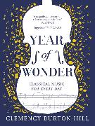 Cover-Bild zu Burton-Hill, Clemency: YEAR OF WONDER: Classical Music for Every Day