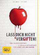 Cover-Bild zu Lass dich nicht vergiften! (eBook) von Mutter, Joachim