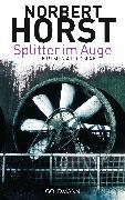 Cover-Bild zu Splitter im Auge (eBook) von Horst, Norbert