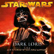 Cover-Bild zu Dark Lord - Teil 2: Auf der Flucht vor dem Imperium (Audio Download) von Luceno, James