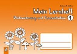Cover-Bild zu Mein Lernheft - Wahrnehmung und Konzentration 1 von Mithra, Salome P.