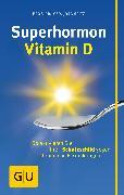 Cover-Bild zu Superhormon Vitamin D (eBook) von Spitz, Jörg