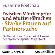 Cover-Bild zu Zwischen Märchenprinz und Muttersöhnchen (Audio Download) von Poelchau, Susanne