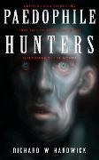 Cover-Bild zu Paedophile Hunters (eBook) von Hardwick, Richard W.