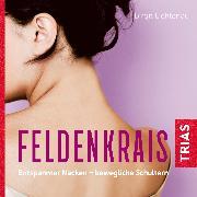 Cover-Bild zu Feldenkrais - Hörbuch (Audio Download) von Lichtenau, Birgit