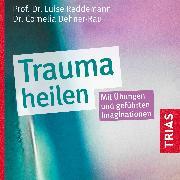 Cover-Bild zu Trauma heilen (Hörbuch) (Audio Download) von Reddemann, Luise