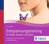 Cover-Bild zu Entspannungstraining für Kiefer, Nacken, Schultern von Höfler, Heike