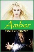 Cover-Bild zu Amber (eBook) von Smith, Troy D.