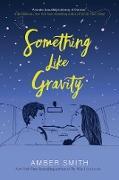 Cover-Bild zu Something Like Gravity (eBook) von Smith, Amber