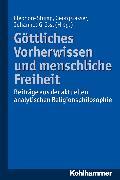 Cover-Bild zu Stump, Eleonore (Hrsg.): Göttliches Vorherwissen und menschliche Freiheit (eBook)