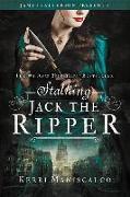 Cover-Bild zu STALKING JACK THE RIPPER von Maniscalco, Kerri