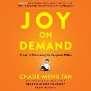 Cover-Bild zu Joy on Demand: The Art of Discovering the Happiness Within von Tan, Chade-Meng