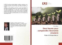 Cover-Bild zu Deux heures pour comprendre l'économie circulaire von Block, Aymeric