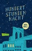 Cover-Bild zu Woltz, Anna: Hundert Stunden Nacht