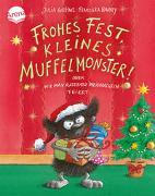 Cover-Bild zu Frohes Fest kleines Muffelmonster: oder wie man ratzfatz Weihnachten feiert von Boehme, Julia
