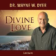 Cover-Bild zu Divine Love (Audio Download) von Dyer, Dr. Wayne W.
