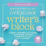 Cover-Bild zu Meditations To Overcome Writer's Block (Audio Download) von Levin, Nancy