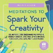 Cover-Bild zu Meditations to Spark Your Creativity (Audio Download) von Levin, Nancy