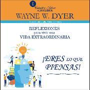 Cover-Bild zu Eres lo que piensas (Audio Download) von Dyer, Wayne W.