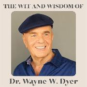 Cover-Bild zu The Wit and Wisdom of Dr. Wayne W. Dyer (Audio Download) von Dyer, Dr. Wayne W.