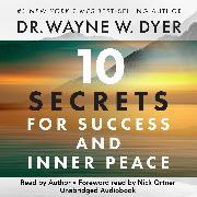 Cover-Bild zu 10 Secrets for Success and Inner Peace (Audio Download) von Dyer, Dr. Wayne W.