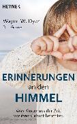 Cover-Bild zu Erinnerungen an den Himmel (eBook) von Dyer, Wayne W.